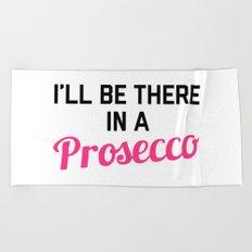 In A Prosecco Funny Quote Beach Towel