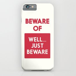 Beware of well just beware, safety hazard, gift ideas, dog, man cave, warning signal, vintage sign iPhone Case