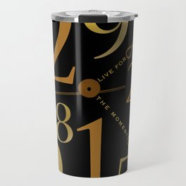 Live For The Moment Travel Mug