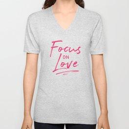 Focus on Love Unisex V-Neck