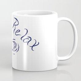 Just Relax... Coffee Mug