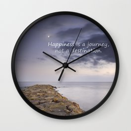 HAPPINESS IS A JOURNEY  NOT A DESTINATION Wall Clock