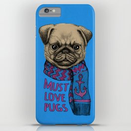 Must Love Pugs iPhone Case