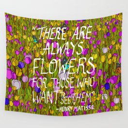 There Are Always Flowers... Wall Tapestry