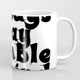 Always stay humble & kind Coffee Mug