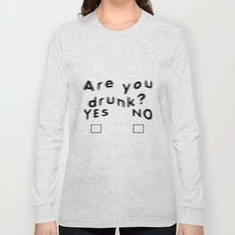 Are You Drunk Test For Partygoers Black Text Long Sleeve T-shirt