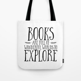 Books Are Full of Wonderful Worlds to Explore Tote Bag