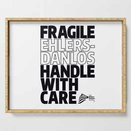 EDS Awareness - FRAGILE! Serving Tray