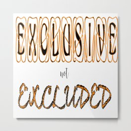 EXCLUSIVE Metal Print