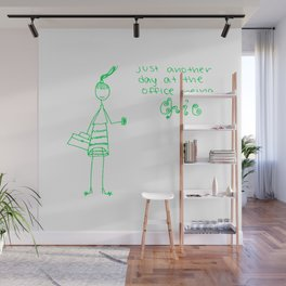 Just another day at the office being chic! Wall Mural