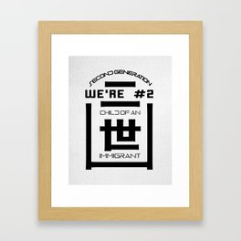 We're # 2! - Child of an Immigrant - Second Generation -  二世 Framed Art Print