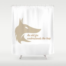 An old fox understands the trap Shower Curtain