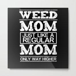 Weed Mom Metal Print