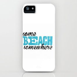 some beach somewhere iPhone Case