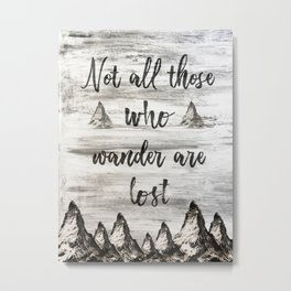 Not All Those Who Wander Are Lost-Matterhorn Swiss Alps-Typography Metal Print