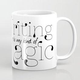 Writing Is My kind Of Magic Coffee Mug