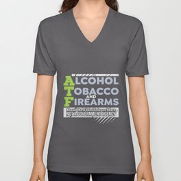 ATF - Alcohol Tobacco And Firearms Design For Party Animals graphic Unisex V-Neck