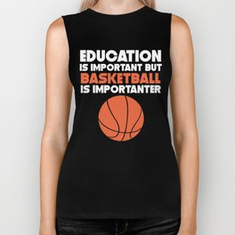 Education Is Important But Basketball Is Importanter Biker Tank