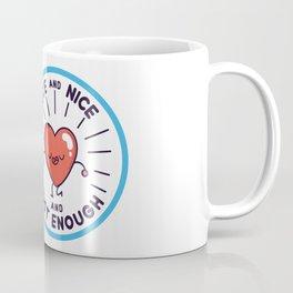 CUTE AND NICE Coffee Mug