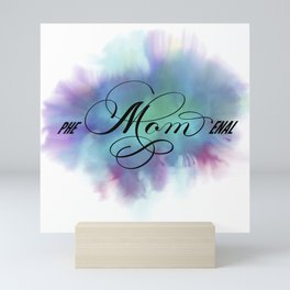 PHE-Mom-ENAL Phenomenal Mom Mother's Day Mini Art Print