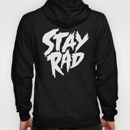 Stay Rad (on Black) Hoody