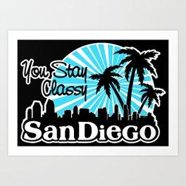 Stay Classy San Diego Art Print