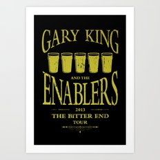 Gary King and the Enablers Art Print