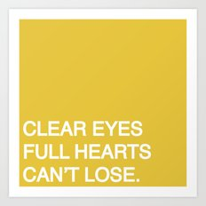 Clear Eyes, Full Hearts, Can't Lose. Art Print
