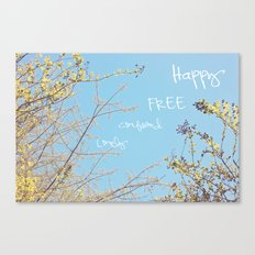 Above All, Be Happy Canvas Print