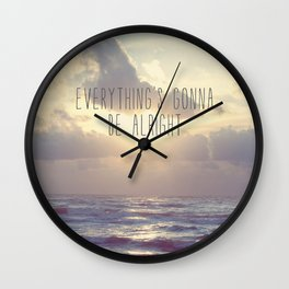Everything's gonna be alright Wall Clock
