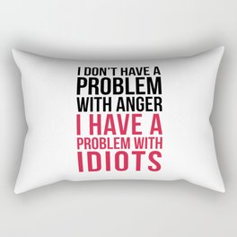 Problem With Idiots Funny Quote Rectangular Pillow