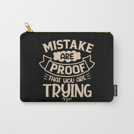 Mistake are proof that you are trying Carry-All Pouch