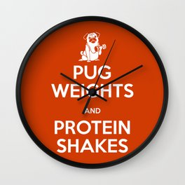 Pug Weights and Protein Shakes Wall Clock