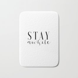 Stay Awhile Print Printable Art Stay Awhile Art Inspirational Poster Home Sign Dorm Room Stay Awhile Bath Mat