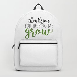Thank You For Helping Me Grow Backpack