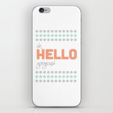 HELLO GORGEOUS! iPhone & iPod Skin