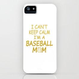 I'M A BASEBALL MOM iPhone Case