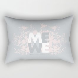 When ME became WE #love #Valentines #decor Rectangular Pillow