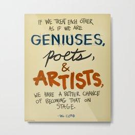 Geniuses, Poets, Artists Metal Print
