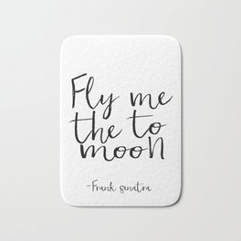 Frank Sinatra Song Typography Print Black And White FRANK SINATRA QUOTE Fly Me To The Moon Song Bath Mat