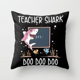 Funny Teacher Shark Doo Doo Doo School Student Classroom Educator Gift Throw Pillow