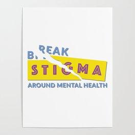 Break Stigma Around Mental Health Poster
