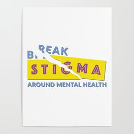 Break stigma around mental health Poster