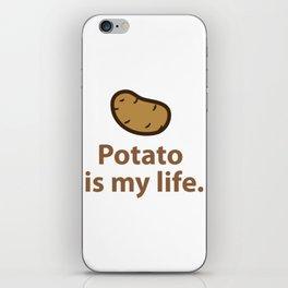 Potato is my life. iPhone Skin
