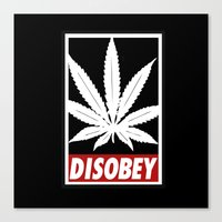 cannabis Canvas Prints featuring Cannabis Disobey by Spyck