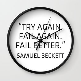 Existentialism Quotes - Try Again - Samuel Beckett Wall Clock