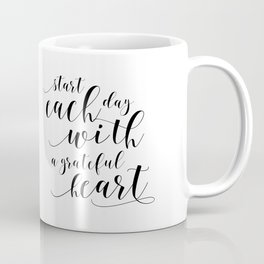 HOME OFFICE DESK, Start Each Day With A Grateful Heart,Office Sign,Quote Prints,Motivational Poster Coffee Mug