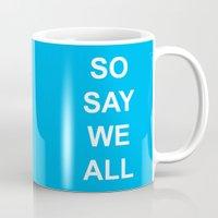 battlestar Mugs featuring So Say We All by Leesh Leesh