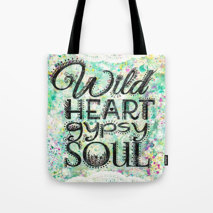 Wild Heart, Gypsy Soul Tote Bag