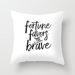 FORTUNE FAVORS The BRAVE, French Quote,French Saying, French Print,Motivational Poster,Inspirational Throw Pillow